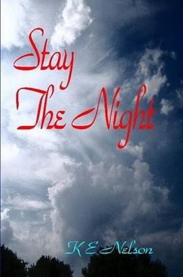 Stay The Night by Author K E Nelson