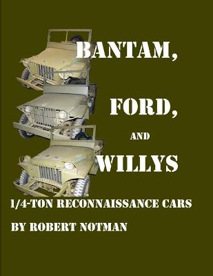Bantam, Ford and Willys-1/4-Ton Reconnaissance Cars by Robert Notman