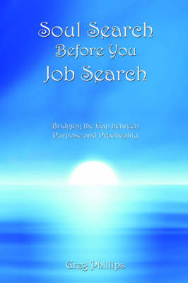 Soul Search Before You Job Search by Greg Phillips