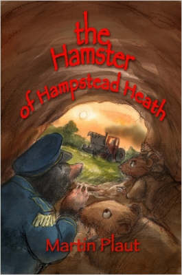The Hamster of Hampstead Heath by Martin Plaut