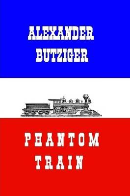 Phantom Train by Alexander Butziger