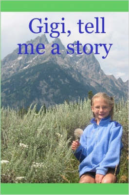 Gigi, Tell Me a Story by Jeanette, Morris