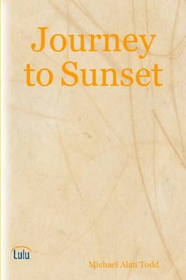 Journey to Sunset by Michael Alan Todd