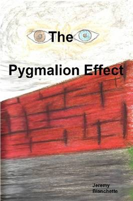 The Pygmalion Effect by Jeremy, Blanchette