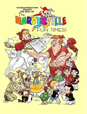 The Best of The Harveyville Fun Times! by Mark, Arnold