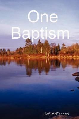 One Baptism by Jeff McFadden