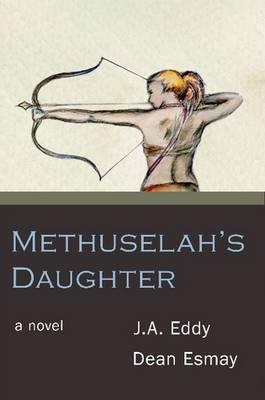 Methuselah's Daughter by John, Eddy, Dean, Esmay