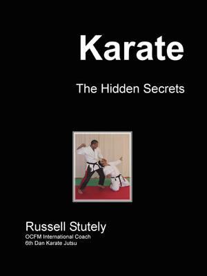 Karate - The Hidden Secrets by Russell, Stutely
