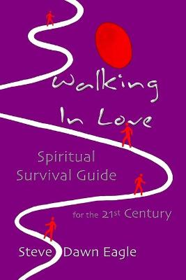 Walking In Love by Steve, Dawn Eagle