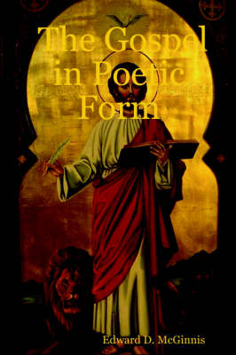 The Gospel in Poetic Form by Edward, D. McGinnis