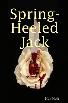 Spring Heel'd Jack by Max, Holt