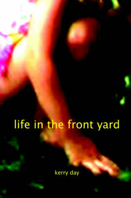 Life in the Front Yard by Kerry Day