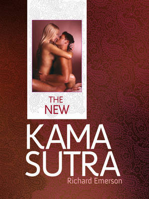 The New Kama Sutra (Rme) by Richard Emerson