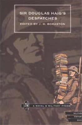 Sir Douglas Haig's Despatches by J.H Boraston