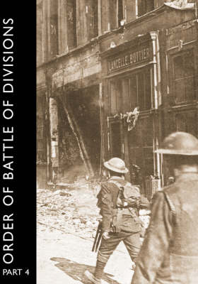 ORDER OF BATTLE OF DIVISIONS, Part 4 The Army Council, GHQs, Armies and Corps, Including Tank Corps. by Major A.F. Becke