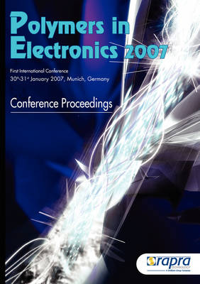 Polymers in Electronics 2007 Munich, Germany, 30-31 January 2007 by