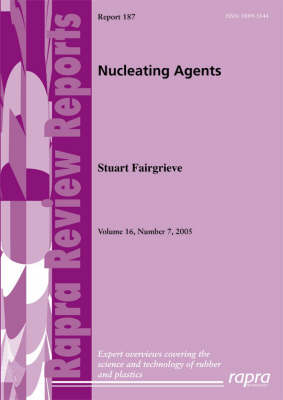 Nucleating Agents by Stuart Fairgrieve