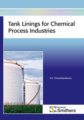 Tank Linings for Chemical Process Industries by V. C. Chandrasekaran