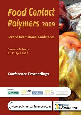 Food Contact Polymers 2009, Conference Proceedings by iSmithers