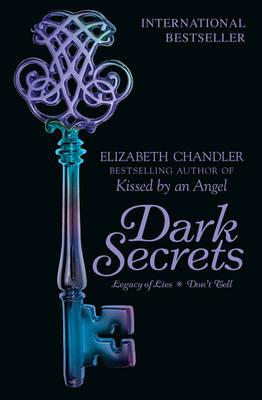 Dark Secrets: Legacy of Lies & Don't Tell by Elizabeth Chandler