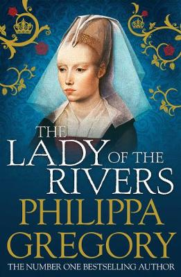 The Lady of the Rivers by Philippa Gregory