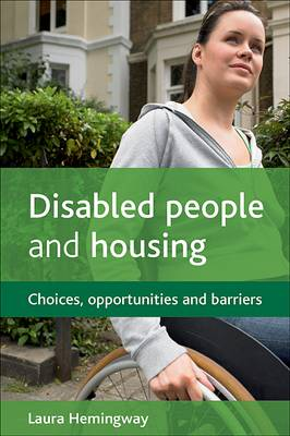 Disabled people and housing Choices, opportunities and barriers by Laura Hemingway