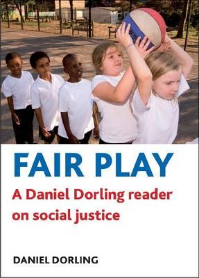 Fair play A Daniel Dorling reader on social justice by Daniel Dorling