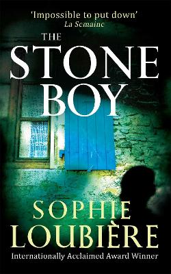 The Stone Boy by Sophie Loubiere