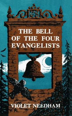 The Bell of the Four Evangelists by Violet Needham
