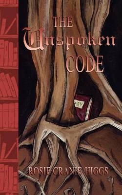 The Unspoken Code by Rosie Cranie-Higgs