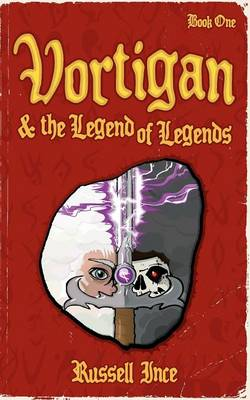 Vortigan & the Legend of Legends by Russell Ince
