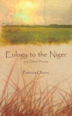 Eulogy to the Niger and Other Poems by Patricia Okoro
