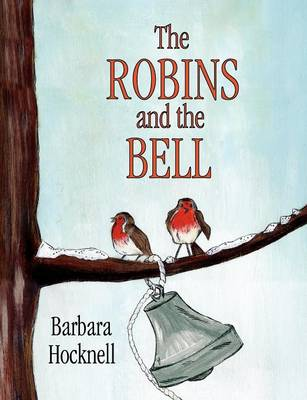 The Robins and the Bell by Barbara Hocknell