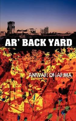 AR' Back Yard by Anwar Dharma