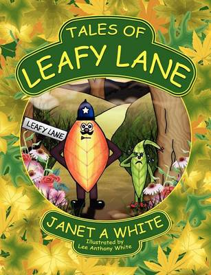 Tales of Leafy Lane by Janet A. White