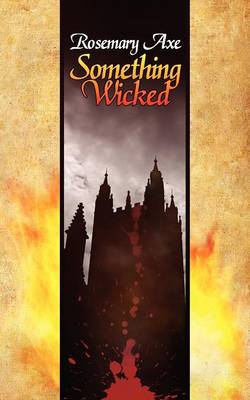 Something Wicked by Rosemary Axe