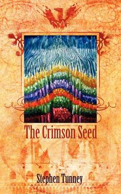 The Crimson Seed by Stephen Tunney