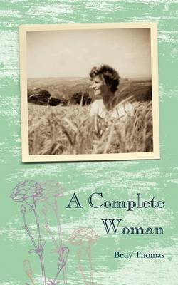 A Complete Woman by Betty Thomas