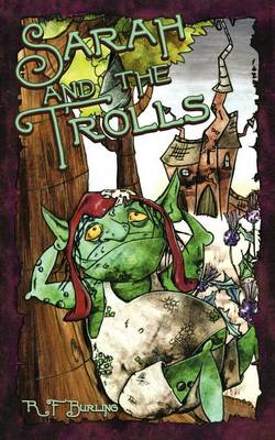 Sarah and the Trolls by R. F. Burling