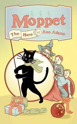 Moppet the Hero by Ann Adams