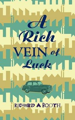 A Rich Vein of Luck by Richard A. Booth