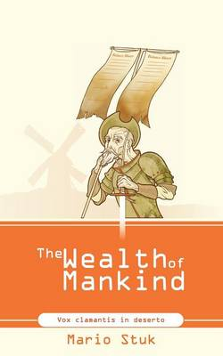 The Wealth of Mankind by Mario Stuk