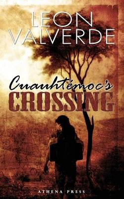 Cuauhtemoc's Crossing by Leon Valverde