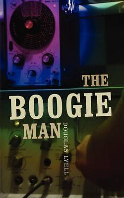 The Boogie Man by Douglas Lyell