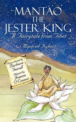 Mantao the Jester King A Fairytale from Tibet by Manfred Kyber