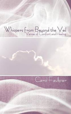 Whispers from Beyond the Veil by Carol Faulkner