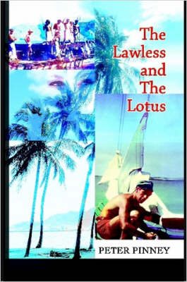 The Lawless and The Lotus by Peter Pinney