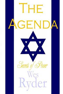 The Agenda Secrets of Power by Wes Ryder