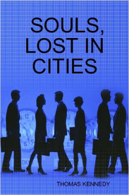 Souls, Lost in Cities by Thomas Kennedy