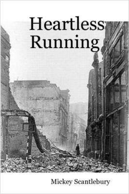 Heartless Running by Mickey Scantlebury